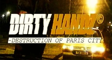 Dirty Handz 1 – Destruction Of Paris City