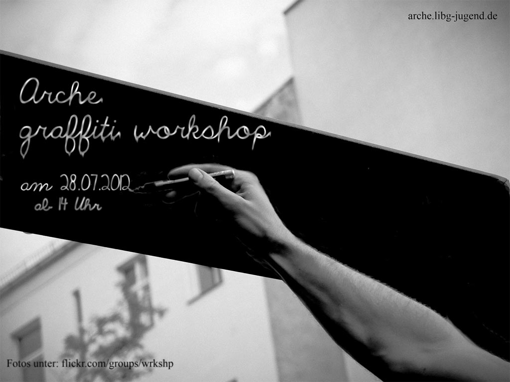 Arche Graffiti Workshop – Juli 2012