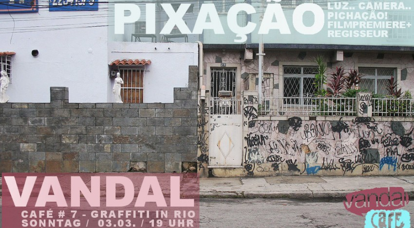 Vandal Café 7 – Graffiti in Rio
