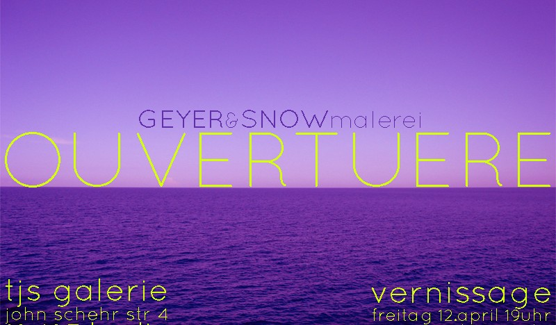 GEYER & SNOW: Ouvertuere