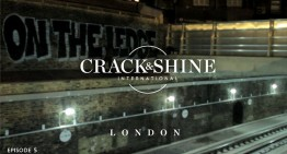 Crack & Shine #5 – London