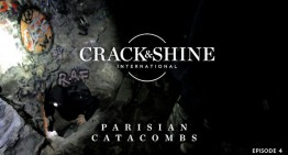 Crack & Shine #4 – Pariser Katakomben