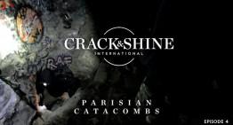 Crack & Shine #4: Pariser Katakomben