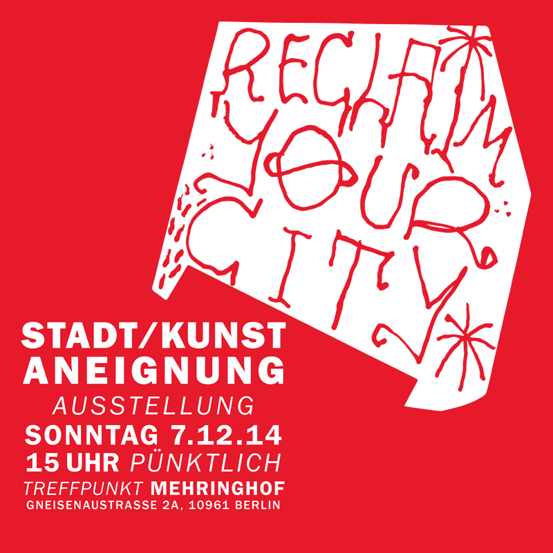 Reclaim Your City: Stadt, Kunst, Aneignung