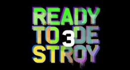 Ready To Destroy 3