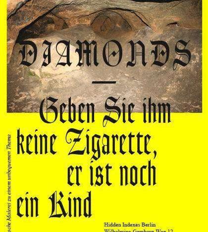 Ausstellung: Diamonds – Geben Sie ihm keine Zigarette, er ist noch ein Kind