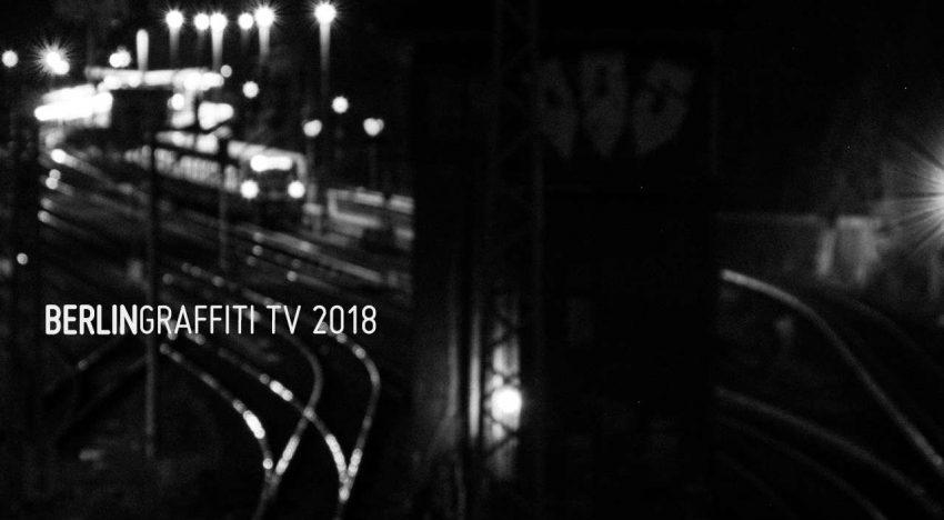 Aufruf: BERLIN GRAFFITI TV 2018