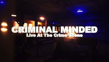 Trailer: Criminal Minded – Live at the Crime Scene