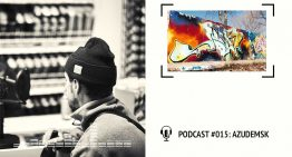 I Love Graffiti Podcast #15: AZUDEMSK