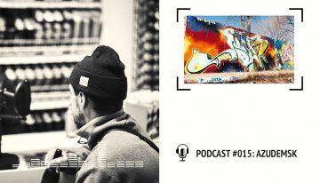I Love Graffiti Podcast #15: AZUDEMSK