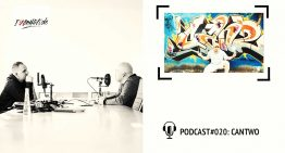 I Love Graffiti Podcast #20: CANTWO