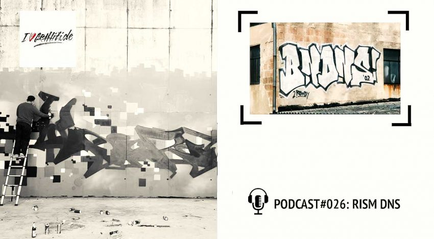 I Love Graffiti Podcast #26: RISM DNS