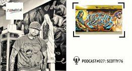 I Love Graffiti Podcast #27: SCOTTY76