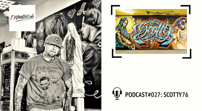 I Love Graffiti Podcast #27: SCOTTY76