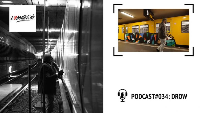 I Love Graffiti Podcast #34: DROW