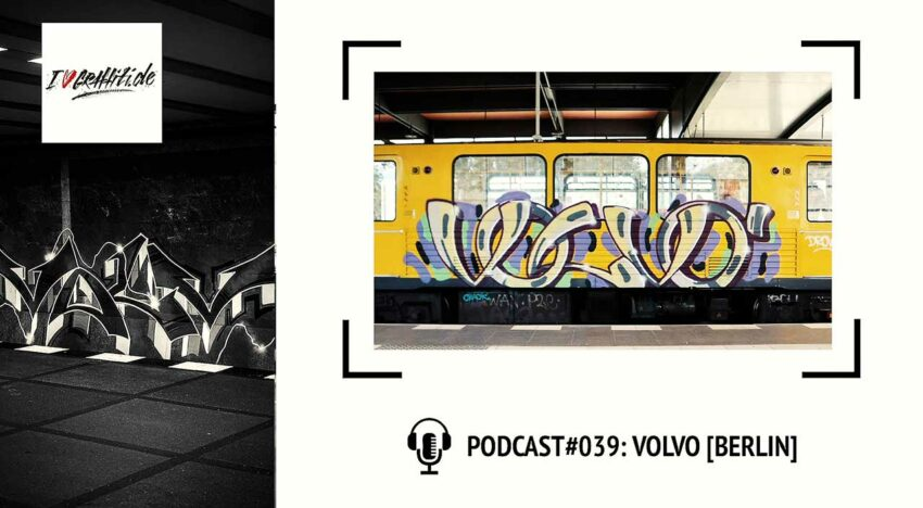 I Love Graffiti Podcast #39: VOLVO