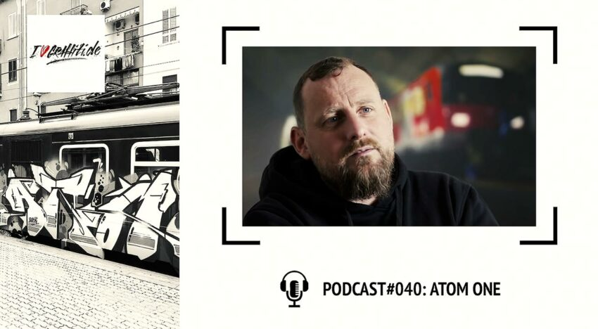 I Love Graffiti Podcast #40: ATOM ONE