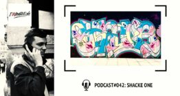 I Love Graffiti Podcast #42: SHACKE ONE