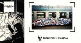 I Love Graffiti Podcast #45: GISMO SAA