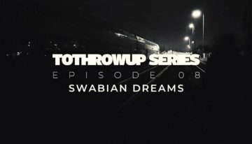 Tothrowup #8 – Swabian Dreams