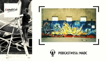 I Love Graffiti Podcast #56: MADC