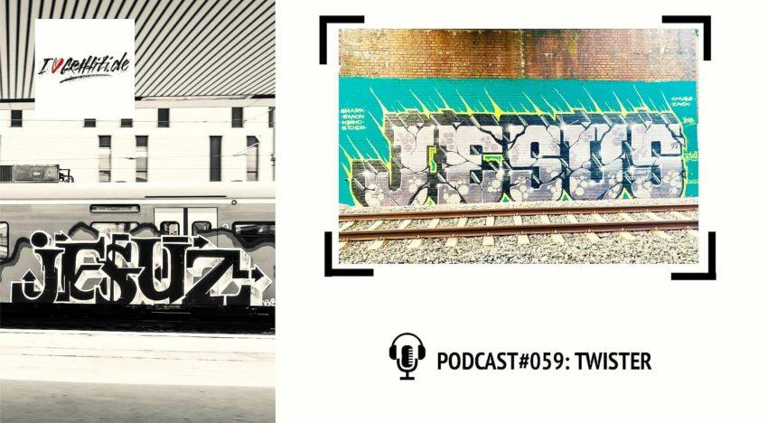 I Love Graffiti Podcast #59: TWISTER a.k.a. JEZUS